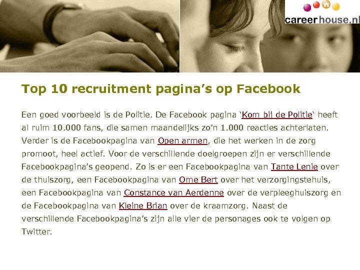 Top 10 recruitment pagina's op Facebook Een goed voorbeeld is de Politie. De Facebook