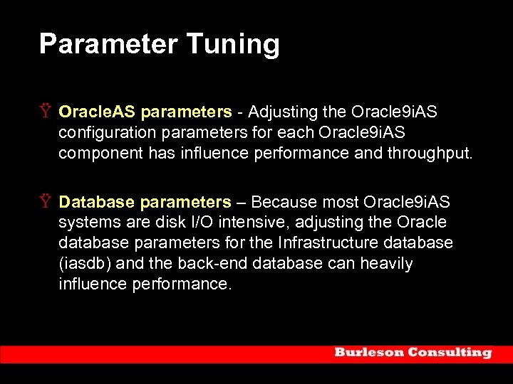 Parameter Tuning Ÿ Oracle. AS parameters - Adjusting the Oracle 9 i. AS configuration