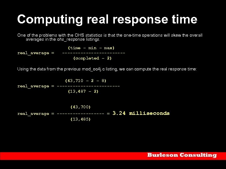 Computing real response time One of the problems with the OHS statistics is that