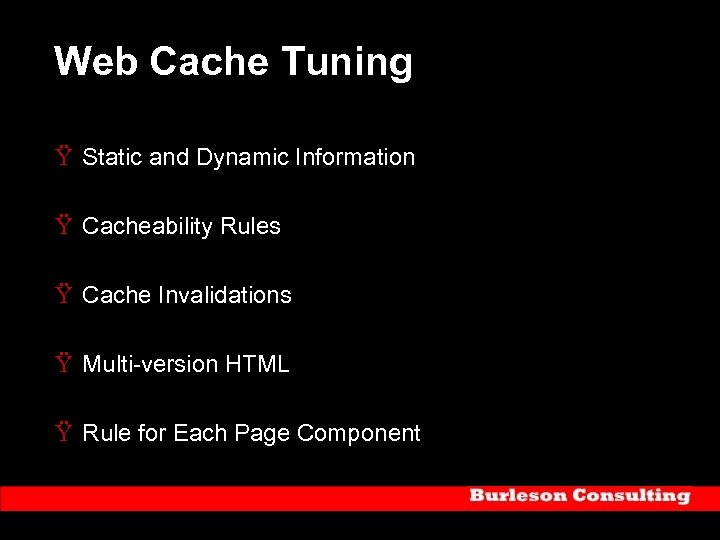 Web Cache Tuning Ÿ Static and Dynamic Information Ÿ Cacheability Rules Ÿ Cache Invalidations
