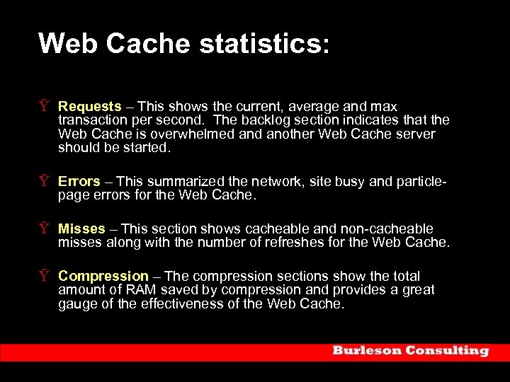 Web Cache statistics: Ÿ Requests – This shows the current, average and max transaction