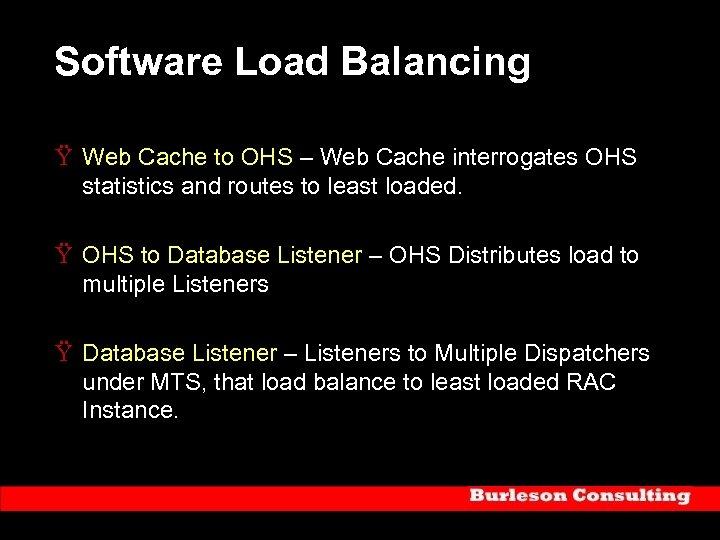 Software Load Balancing Ÿ Web Cache to OHS – Web Cache interrogates OHS statistics