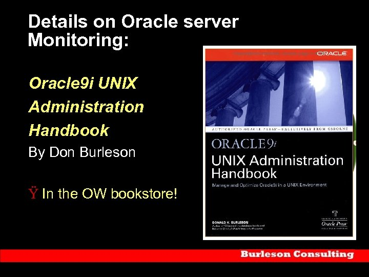 Details on Oracle server Monitoring: Oracle 9 i UNIX Administration Handbook By Don Burleson
