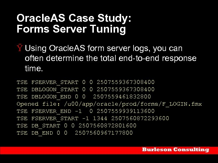Oracle. AS Case Study: Forms Server Tuning Ÿ Using Oracle. AS form server logs,