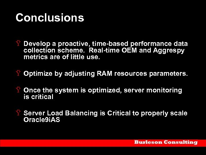 Conclusions Ÿ Develop a proactive, time-based performance data collection scheme. Real-time OEM and Aggrespy