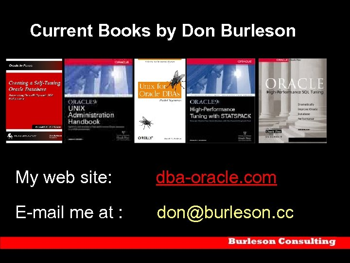 Current Books by Don Burleson My web site: dba-oracle. com E-mail me at :