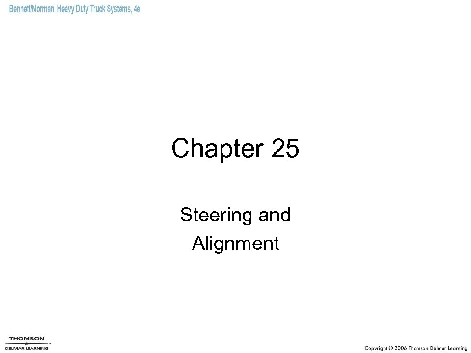 Chapter 25 Steering and Alignment