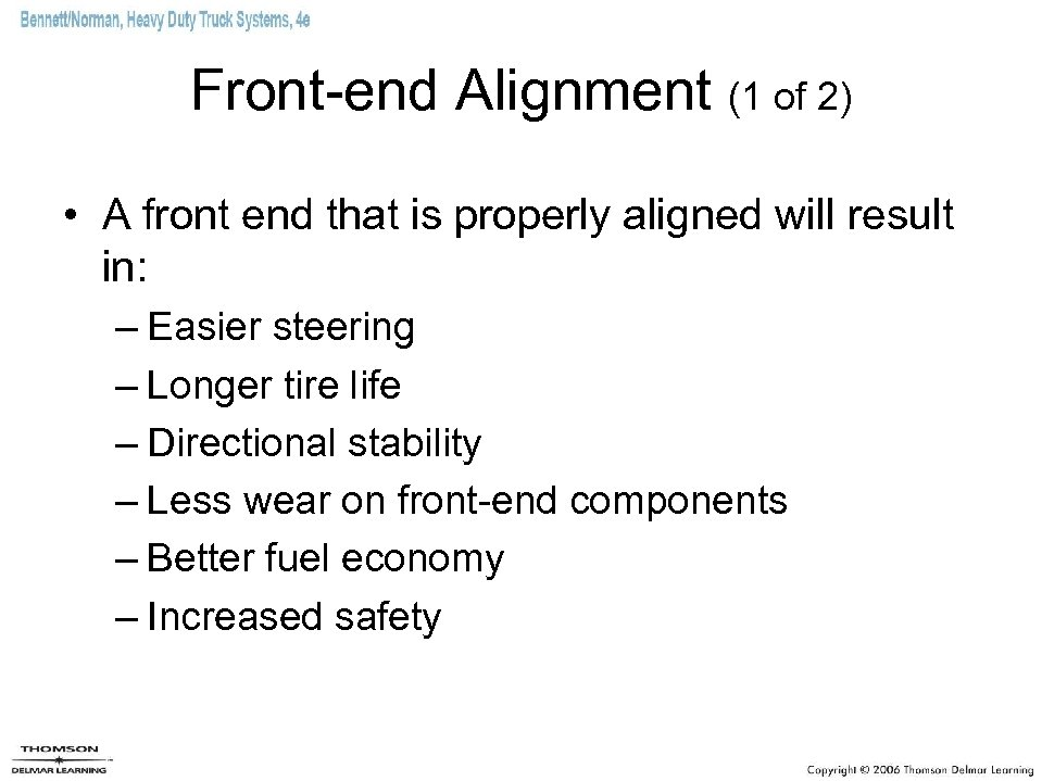 Front-end Alignment (1 of 2) • A front end that is properly aligned will