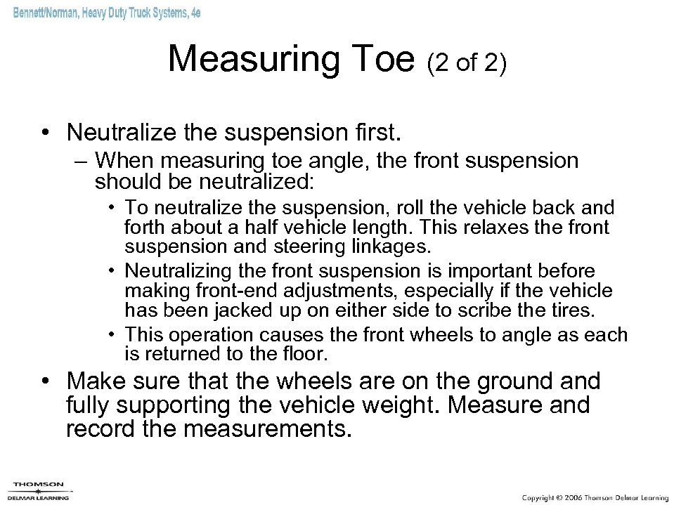 Measuring Toe (2 of 2) • Neutralize the suspension first. – When measuring toe