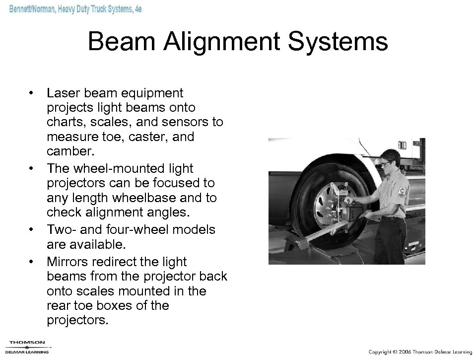 Beam Alignment Systems • Laser beam equipment projects light beams onto charts, scales, and