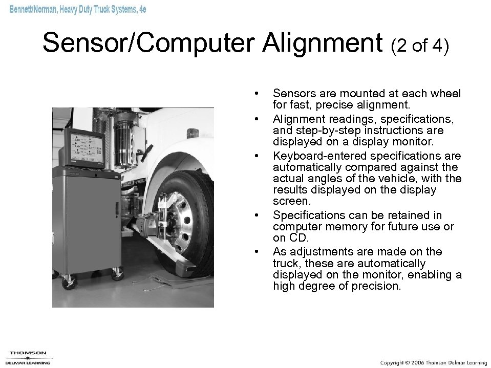 Sensor/Computer Alignment (2 of 4) • • • Sensors are mounted at each wheel