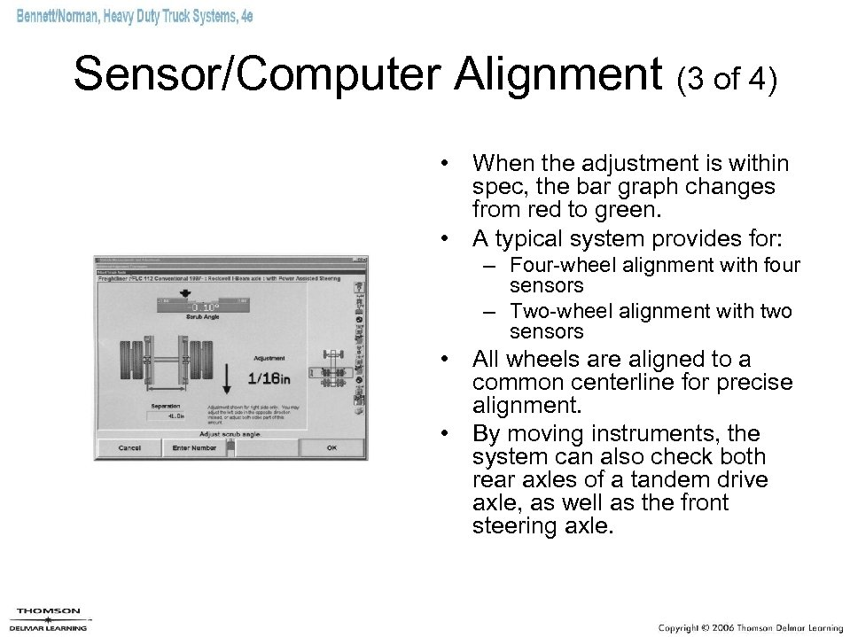 Sensor/Computer Alignment (3 of 4) • When the adjustment is within spec, the bar