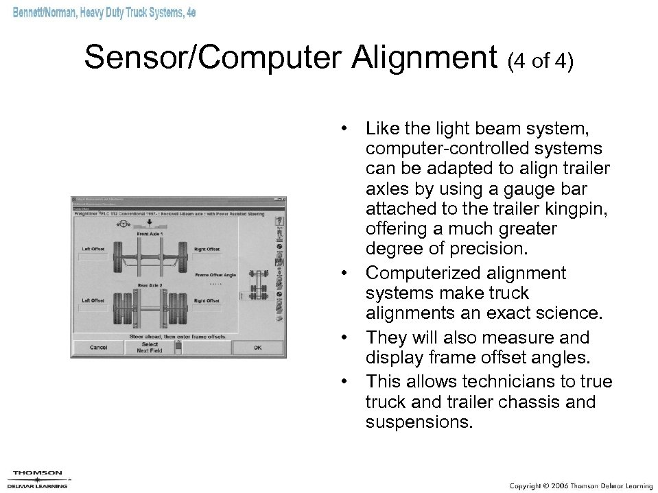 Sensor/Computer Alignment (4 of 4) • Like the light beam system, computer-controlled systems can