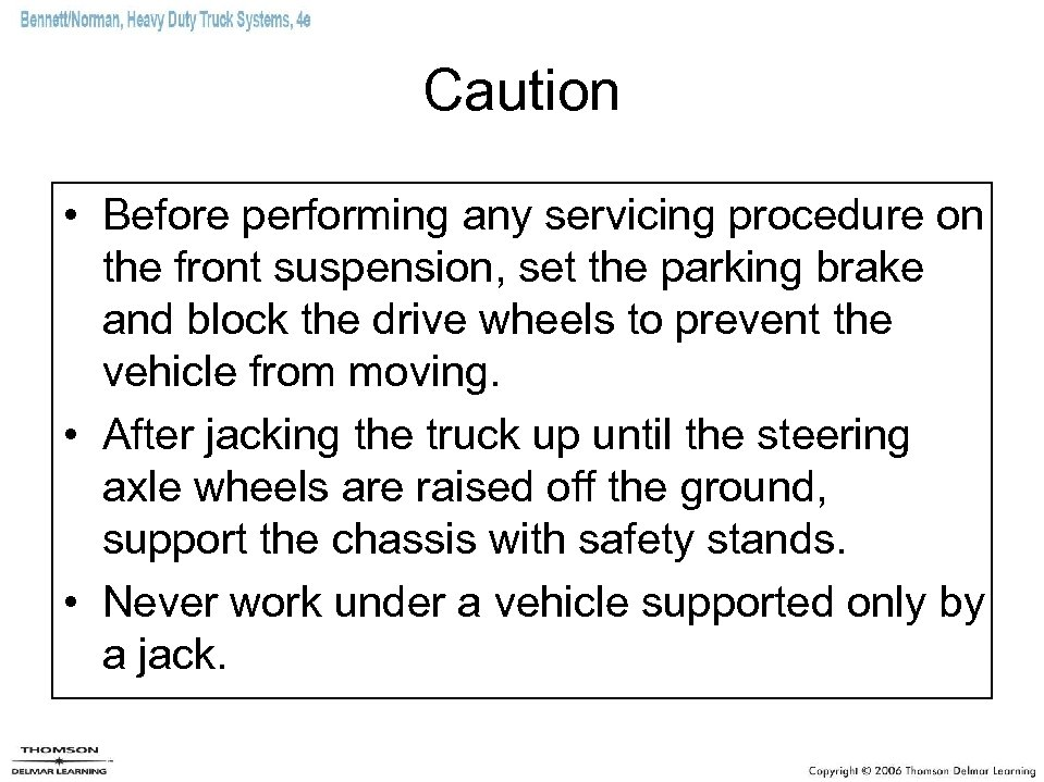 Caution • Before performing any servicing procedure on the front suspension, set the parking