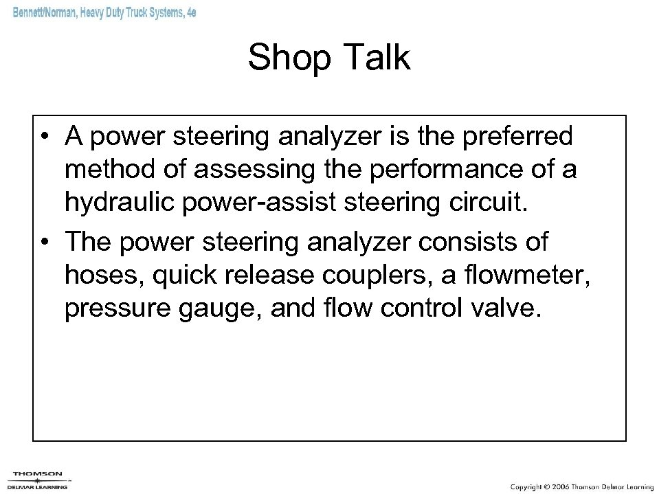 Shop Talk • A power steering analyzer is the preferred method of assessing the