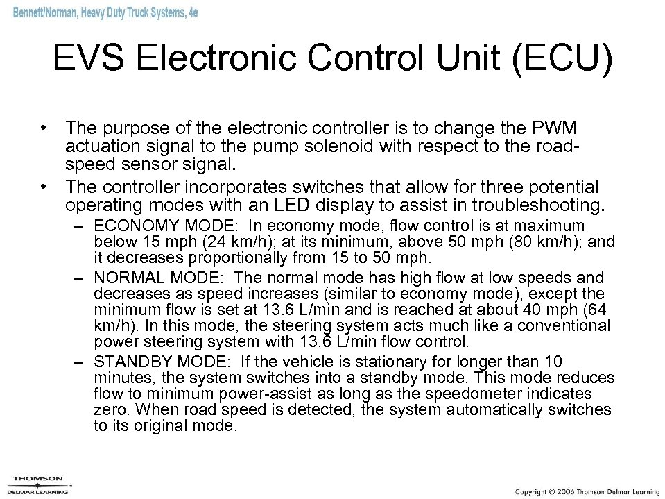 EVS Electronic Control Unit (ECU) • The purpose of the electronic controller is to