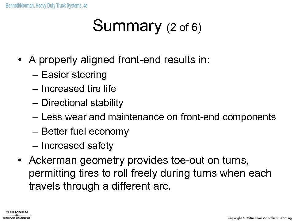 Summary (2 of 6) • A properly aligned front-end results in: – – –