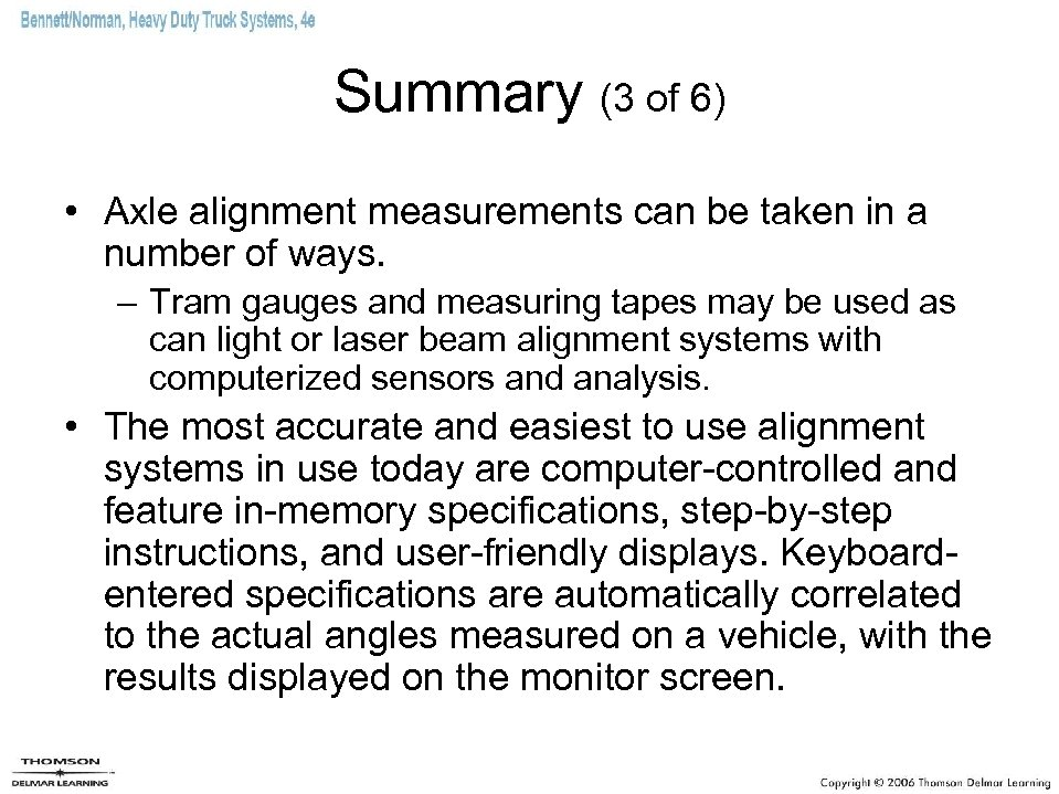 Summary (3 of 6) • Axle alignment measurements can be taken in a number