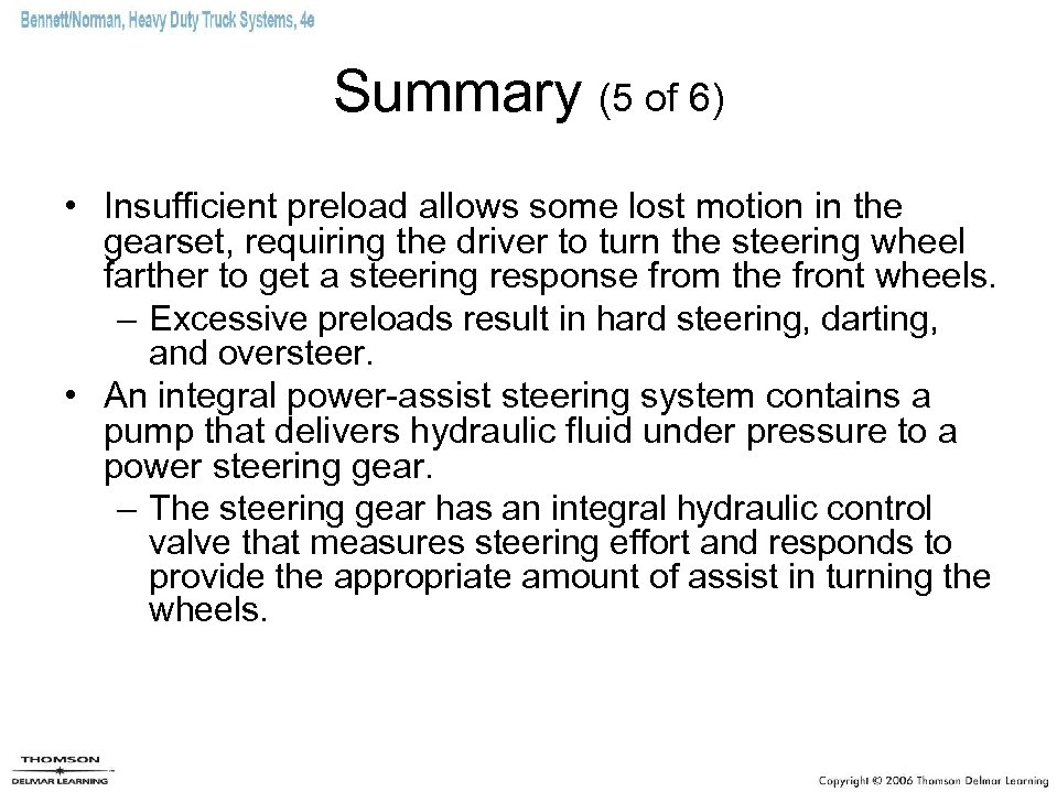 Summary (5 of 6) • Insufficient preload allows some lost motion in the gearset,