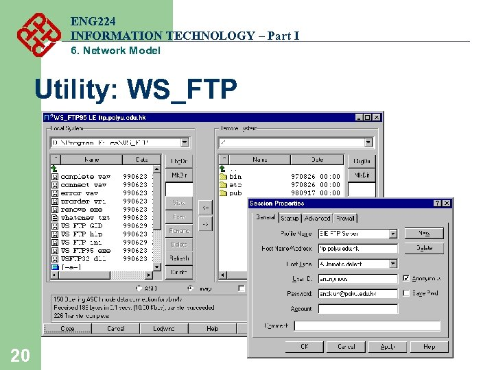 ENG 224 INFORMATION TECHNOLOGY – Part I 6. Network Model Utility: WS_FTP 20