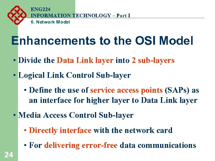ENG 224 INFORMATION TECHNOLOGY – Part I 6. Network Model Enhancements to the OSI