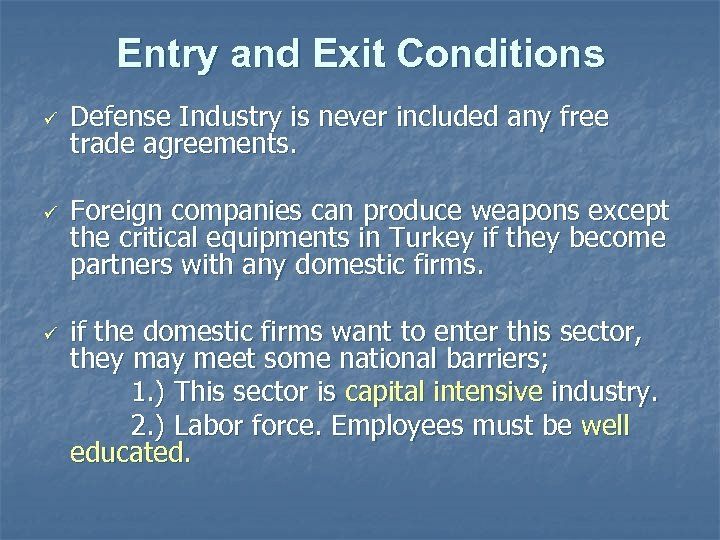 Entry and Exit Conditions ü ü Defense Industry is never included any free trade