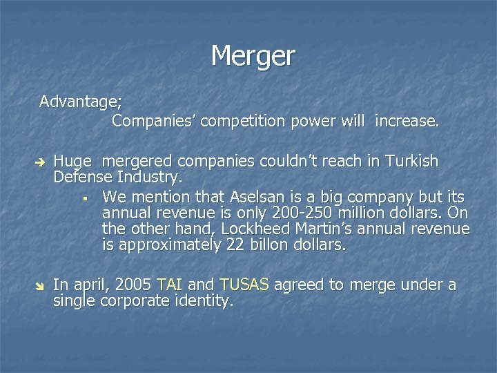 Merger Advantage; Companies' competition power will increase. è î Huge mergered companies couldn't