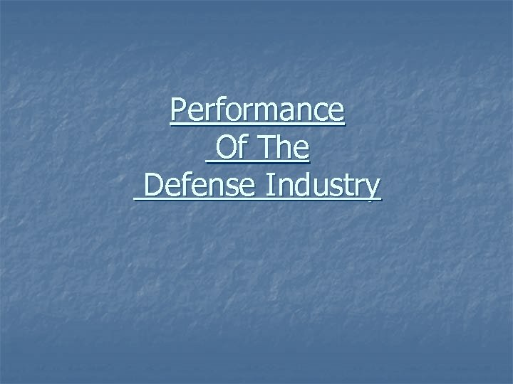 Performance Of The Defense Industry