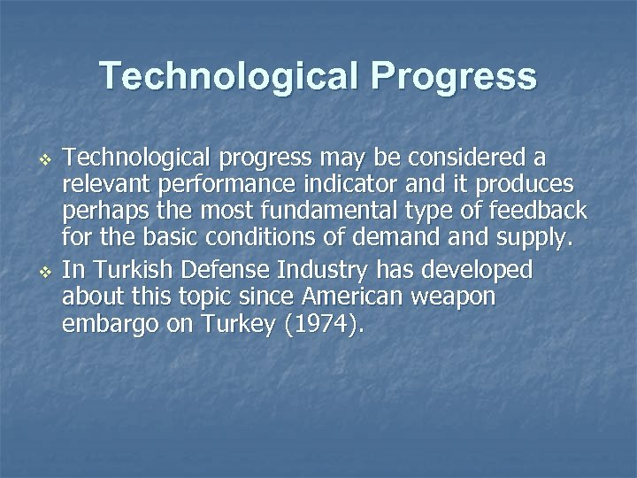 Technological Progress v v Technological progress may be considered a relevant performance indicator and