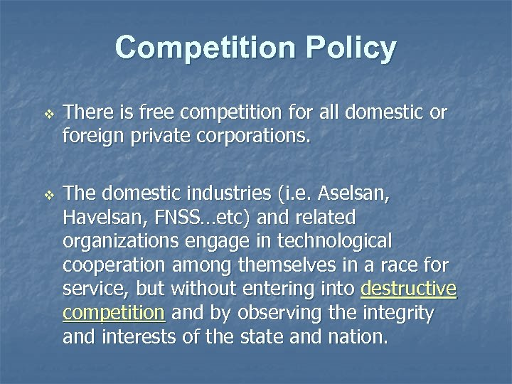 Competition Policy v v There is free competition for all domestic or foreign private