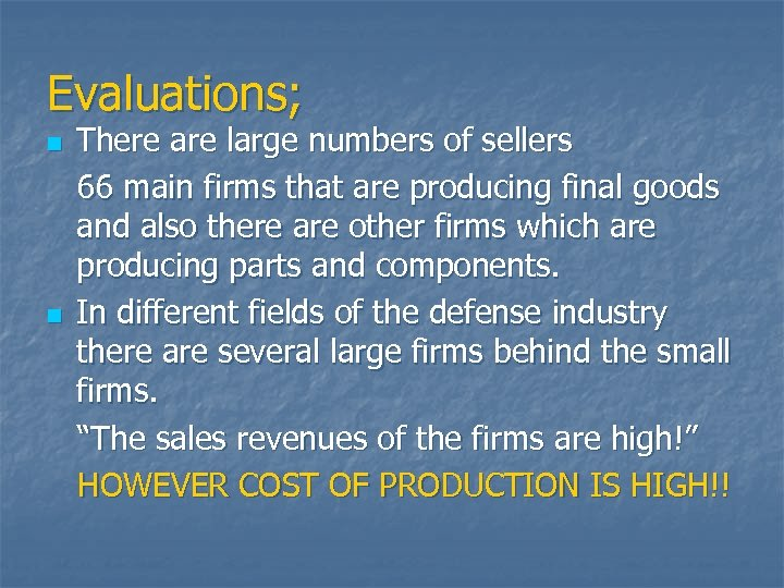 Evaluations; There are large numbers of sellers 66 main firms that are producing final