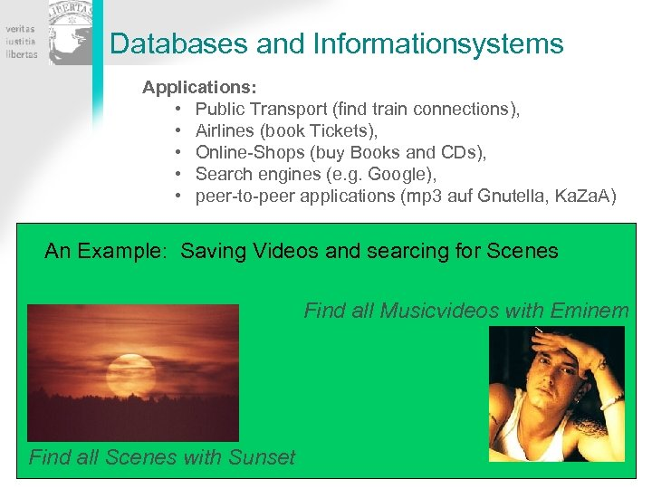 Databases and Informationsystems Applications: • Public Transport (find train connections), • Airlines (book Tickets),