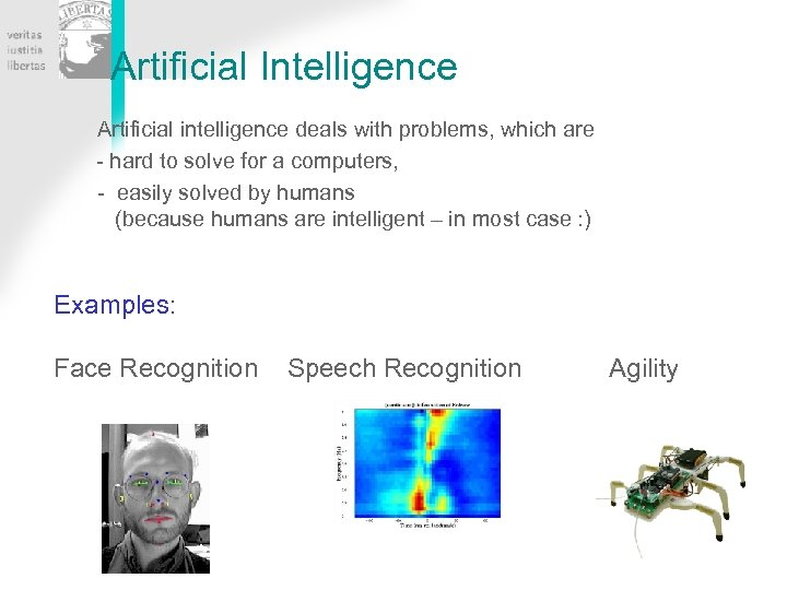 Artificial Intelligence Artificial intelligence deals with problems, which are - hard to solve for