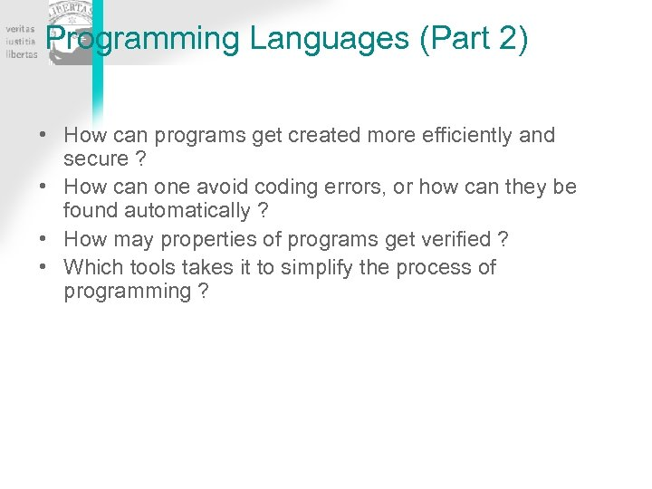 Programming Languages (Part 2) • How can programs get created more efficiently and secure