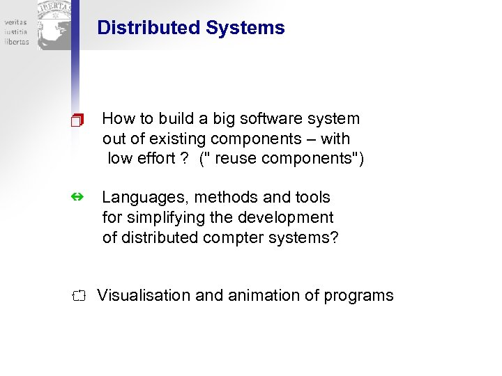 Distributed Systems How to build a big software system out of existing components –