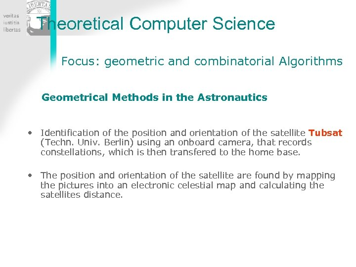 Theoretical Computer Science Focus: geometric and combinatorial Algorithms Geometrical Methods in the Astronautics •