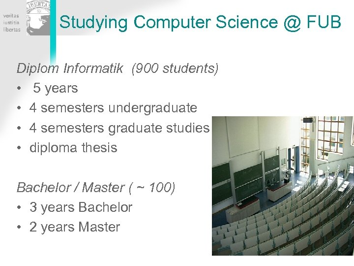 Studying Computer Science @ FUB Diplom Informatik (900 students) • 5 years • 4