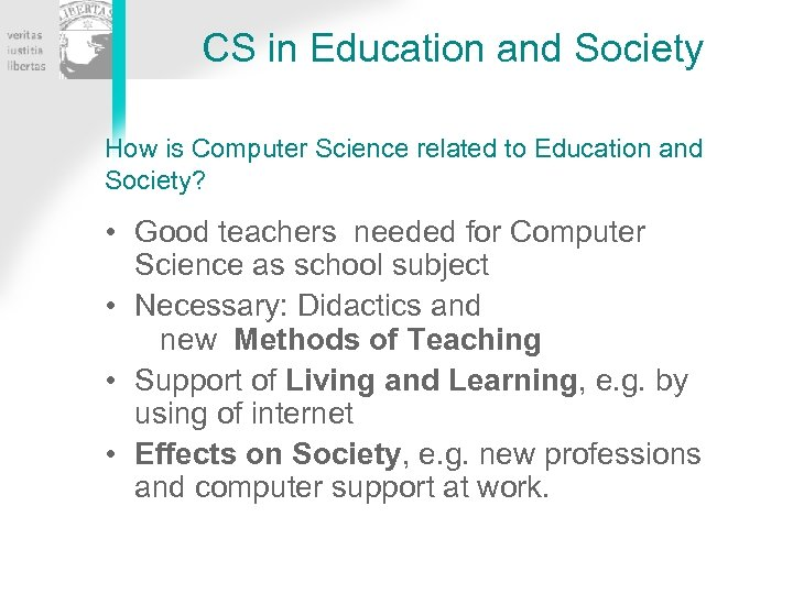 CS in Education and Society How is Computer Science related to Education and Society?
