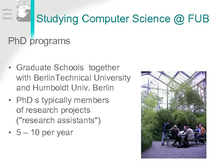 Studying Computer Science @ FUB Ph. D programs • Graduate Schools together with Berlin.