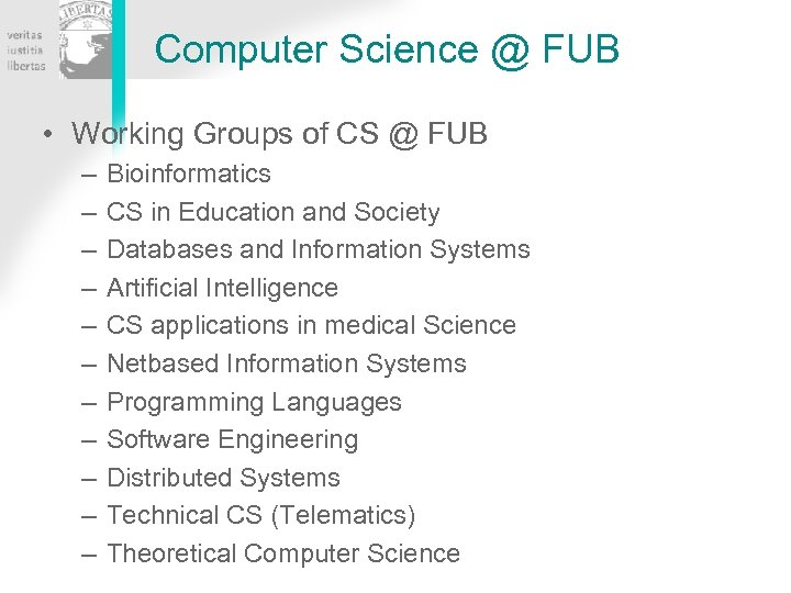 Computer Science @ FUB • Working Groups of CS @ FUB – – –