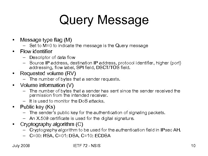 Query Message • Message type flag (M) – Set to M=0 to indicate the