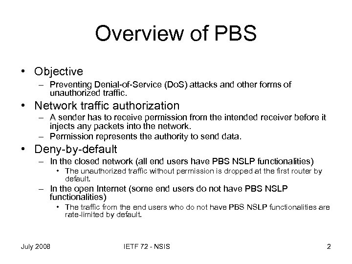 Overview of PBS • Objective – Preventing Denial-of-Service (Do. S) attacks and other forms