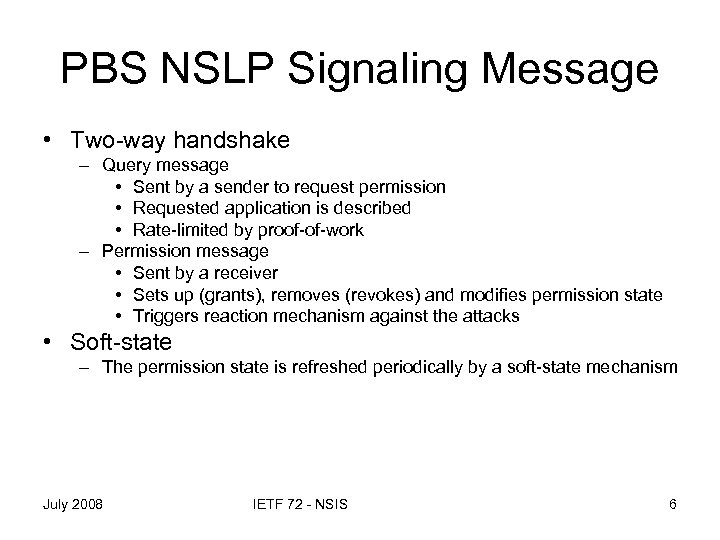 PBS NSLP Signaling Message • Two-way handshake – Query message • Sent by a