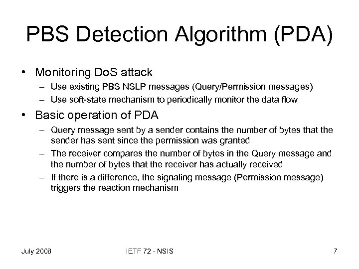 PBS Detection Algorithm (PDA) • Monitoring Do. S attack – Use existing PBS NSLP