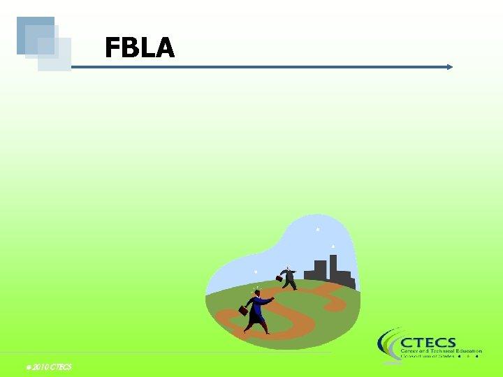 FBLA © 2010 CTECS
