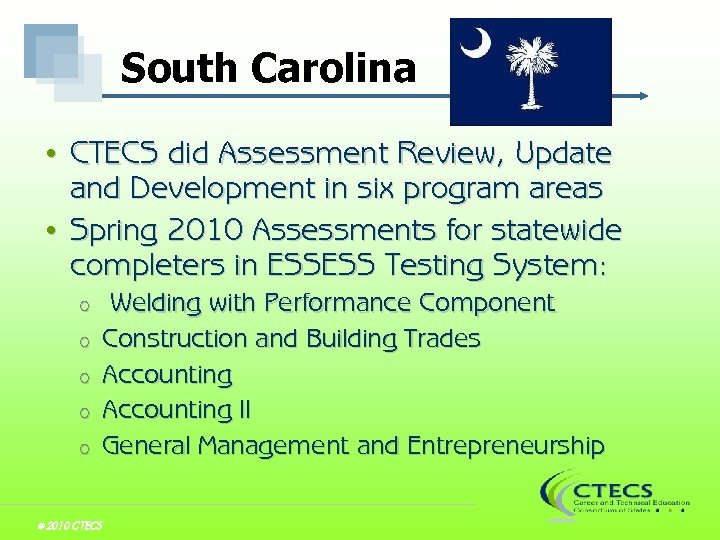 South Carolina CTECS did Assessment Review, Update and Development in six program areas •