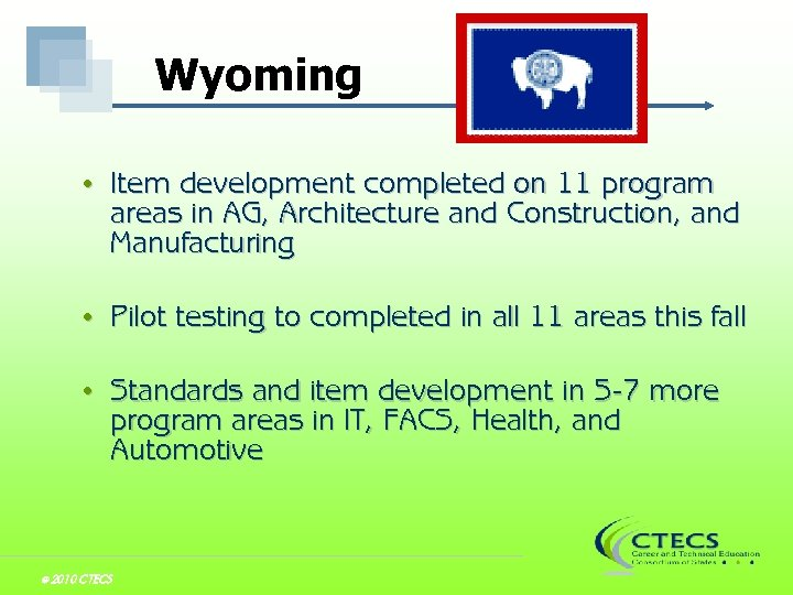 Wyoming • • Pilot testing to completed in all 11 areas this fall •