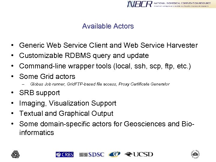 Available Actors • • Generic Web Service Client and Web Service Harvester Customizable RDBMS