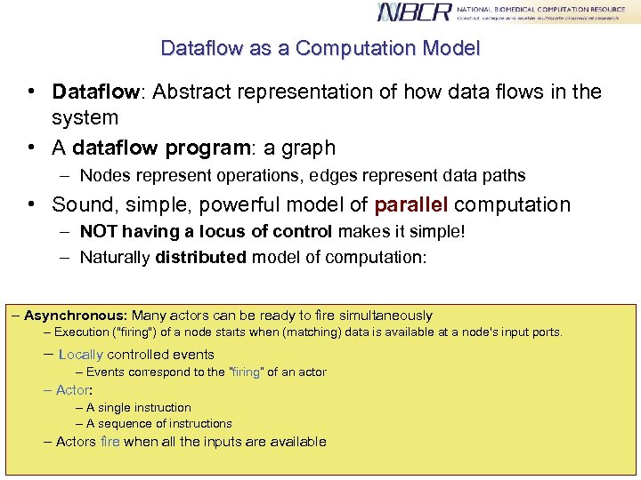 Dataflow as a Computation Model • Dataflow: Abstract representation of how data flows in