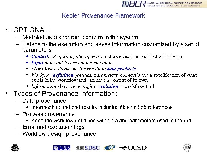 Kepler Provenance Framework • OPTIONAL! – Modeled as a separate concern in the system
